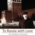 "Cover photo of Vic Fisher's book ""To Russia With Love--An Alaskan's Journey"""